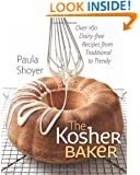 The Kosher Baker: Over 160 Dairy-free Recipes from Traditional to Trendy (HBI Series on Jewish Women)