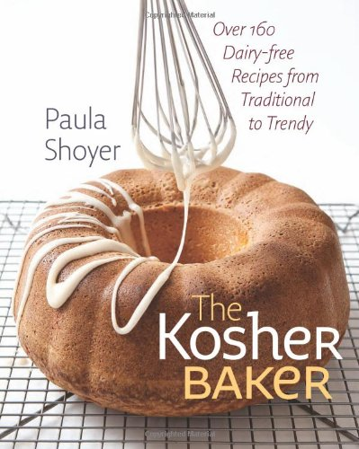 The Kosher Baker: Over 160 Dairy-free Recipes from Traditional to Trendy (HBI Series on Jewish Women) by Paula Shoyer