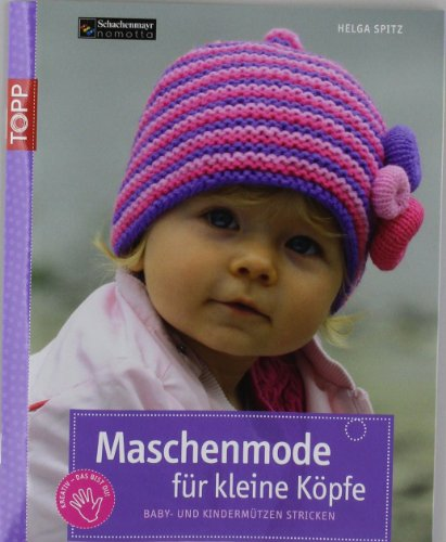 Preis Maschenmode für kleine Köpfe: Baby- und Kindermützen stricken