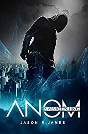ANOM: Awakening (The ANOM Series Book 1)