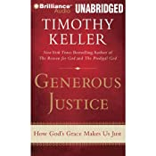 Generous Justice: How God's Grace Makes Us Just | [Timothy Keller]