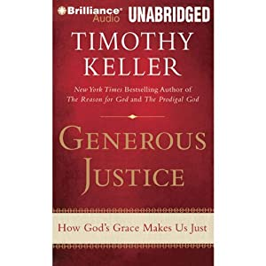 Generous Justice: How God's Grace Makes Us Just | [Timothy Keller]