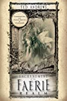 Enchantment of the Faerie Realm: Communicate with Nature Spirits & Elementals