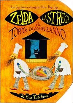 Zelda la strega e la torta di compleanno: Eva Tatcheva