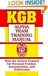 KGB Alpha Team Training Manual: How t...