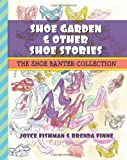 Shoe Garden & Other Shoe Stories: The Shoe Banter Collection