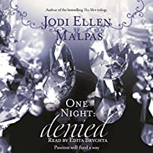 One Night: Denied Audiobook by Jodi Ellen Malpas Narrated by Edita Brychta