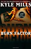 Burn Factor (0060185589) by Mills, Kyle