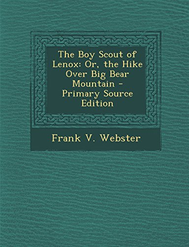 The Boy Scout of Lenox: Or, the Hike Over Big Bear Mountain - Primary Source Edition