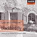 Blackbird Fly Audiobook by Lise McClendon Narrated by Denice Stradling
