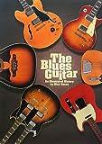 ブルース・ギター大名鑑 写真でたどる名器とブルースの歴史 (P‐Vine BOOKS)