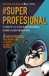 #SuperProfesional: T�mate tu vida pro...