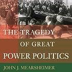 The Tragedy of Great Power Politics Hörbuch von John J. Mearsheimer Gesprochen von: Mark Ashby