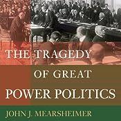 The Tragedy of Great Power Politics | [John J. Mearsheimer]