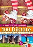 Klett 100 Diktate 3./4. Klasse: So lerne ich am liebsten!: Geniale Ideen - Stars - Reisen durch die Zeit