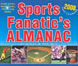 img - for Sports Fanatics Almanac 2008 Daily Boxed Calendar book / textbook / text book