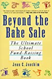 img - for Beyond the Bake Sale: The Ultimate School Fund-Raising Book book / textbook / text book