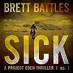 Sick: A Project Eden Thriller | Brett Battles