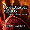 An Unspeakable Mission: An Olympia Brown Mystery, Book 2 Audiobook by Judith Campbell Narrated by Lois Johnson