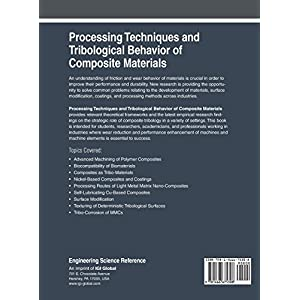 Processing Techniques and Tribological Behavior of Composite Materials (Advances in Chemical and Materials Engineering)