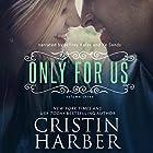 Only for Us: Volume 3 (       ungekürzt) von Cristin Harber Gesprochen von: Xe Sands, Jeffrey Kafer