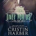 Only for Us: Volume 3 | Cristin Harber