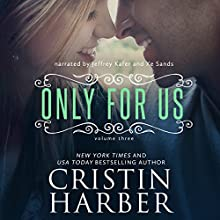 Only for Us: Volume 3 (       UNABRIDGED) by Cristin Harber Narrated by Xe Sands, Jeffrey Kafer
