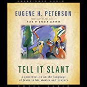 Tell it Slant: A Conversation on the Language of Jesus in His Stories and Prayers | [Eugene Peterson]