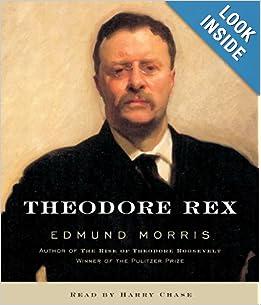 Amazon.com: Theodore Rex (9780739300800): Edmund Morris, Harry Chase