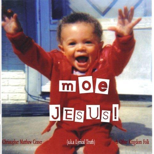 moe-jesus-by-christopher-matthew-ceaser-aka-lyrical-truth