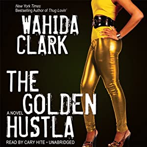 The Golden Hustla | [Wahida Clark]