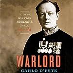 Warlord: A Life of Churchill at War, 1874 - 1945 | Carlo D'Este