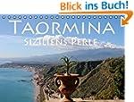 Taormina Siziliens Perle (Tischkalend...