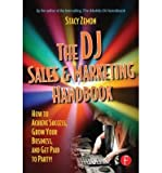 img - for [(The DJ Sales and Marketing Handbook: How to Achieve Success, Grow Your Business, and Get Paid to Party!)] [Author: Stacy Zemon] published on (October, 2005) book / textbook / text book