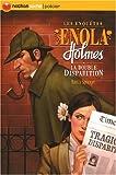 """Afficher """"Les Enquêtes de Enola Holmes n° 1<br /> La Double disparition"""""""