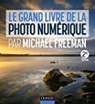 Le grand livre de la photo num�rique...