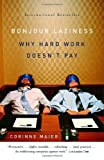 img - for Bonjour Laziness: Why Hard Work Doesn't Pay book / textbook / text book