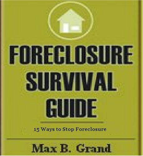 15 Ways to Stop Foreclosure: Foreclosure Survival Guide