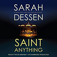 Saint Anything (       UNABRIDGED) by Sarah Dessen Narrated by Taylor Meskimen