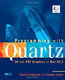 echange, troc David Gelphman, Bunny Laden - Programming With Quartz: 2D And PDF Graphics in MAC OS X
