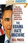 The Obama Hate Machine: The Lies, Dis...