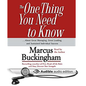 The One Thing You Need To Know...About Great Managing, Great Leading, and Sustained Individual Success