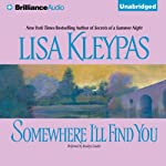 Somewhere I'll Find You (       UNABRIDGED) by Lisa Kleypas Narrated by Rosalyn Landor