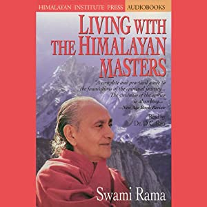 Living with the Himalayan Masters | [Swami Rama]