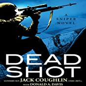 Dead Shot: A Sniper Novel | [Jack Coughlin, Donald A. Davis]