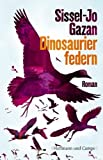 Dinosaurierfedern: Roman