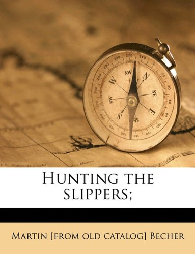 Hunting the slippers;