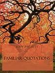 Familiar Quotations (Illustrated) (En...