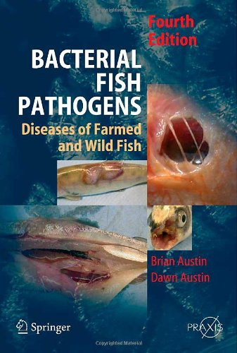 Bacterial Fish Pathogens: Disease Of Farmed And Wild Fish (Springer Praxis Books / Environmental Sciences)