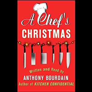 A Chef's Christmas | [Anthony Bourdain]